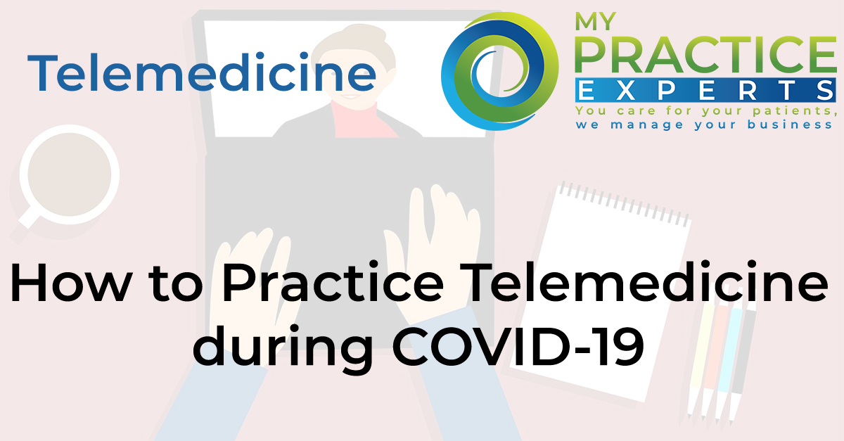 How to Practice Telemedicine during COVID-19
